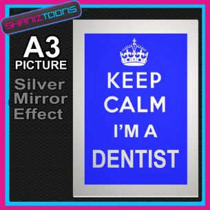 KEEP CALM DENTIST ALUMINIUM PRINTED PICTURE SPECIAL EFFECT PRINT NOT CANVAS